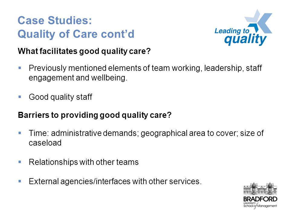 Case Studies: Quality of Care cont'd What facilitates good quality care.