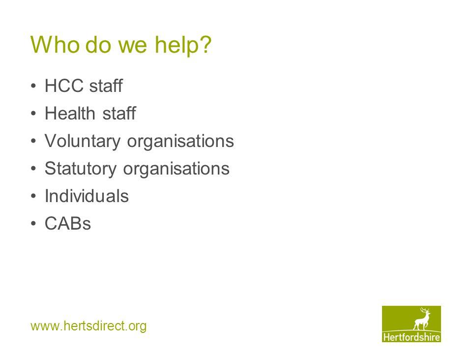 www.hertsdirect.org Who do we help.