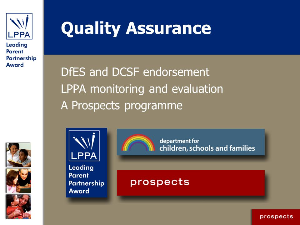 Quality Assurance DfES and DCSF endorsement LPPA monitoring and evaluation A Prospects programme