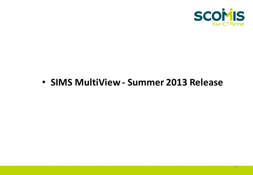 SIMS MultiView - Summer 2013 Release 27