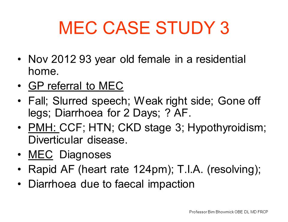 MEC CASE STUDY 3 Nov 2012 93 year old female in a residential home.
