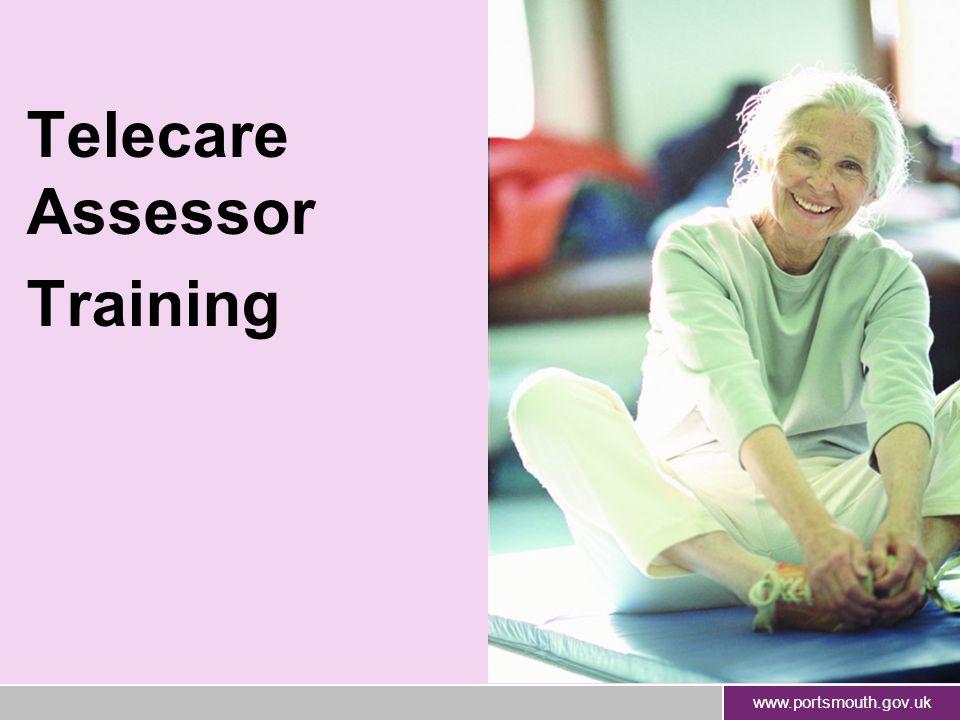 www.portsmouth.gov.uk Telecare Assessor Training
