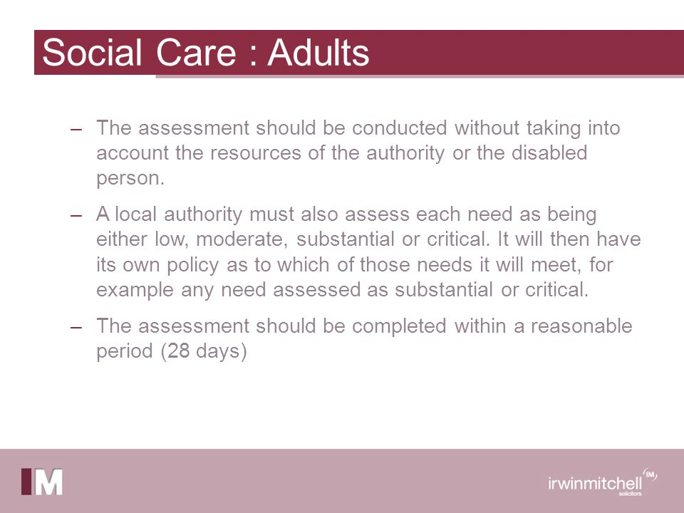 –The assessment should be conducted without taking into account the resources of the authority or the disabled person.