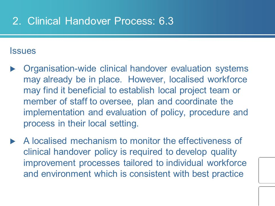 Issues  Organisation-wide clinical handover evaluation systems may already be in place.