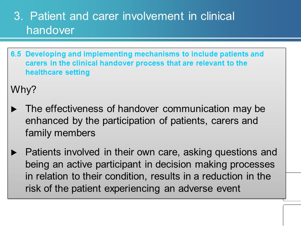 6.5 Developing and implementing mechanisms to include patients and carers in the clinical handover process that are relevant to the healthcare setting Why.
