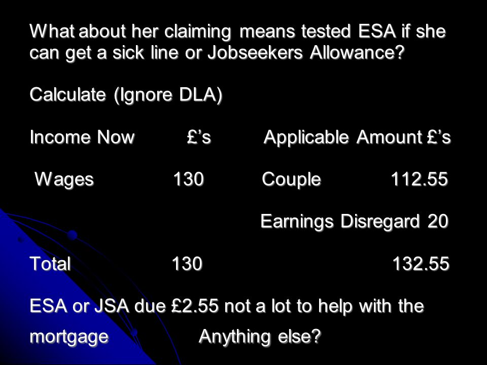 They had until April 2012 working tax credit at £70 weekly but due to the 24 hour couple rule this was stopped.
