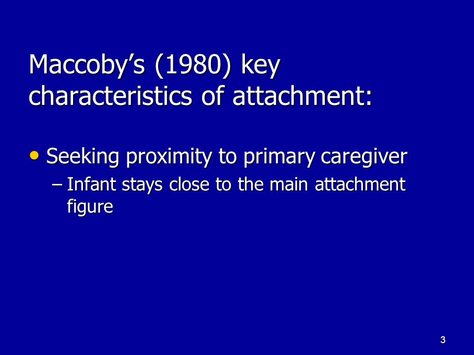 2 Definition of Attachment A strong, reciprocal, emotional bond between an infant and caregiver(s) characterised by a desire to maintain proximity.