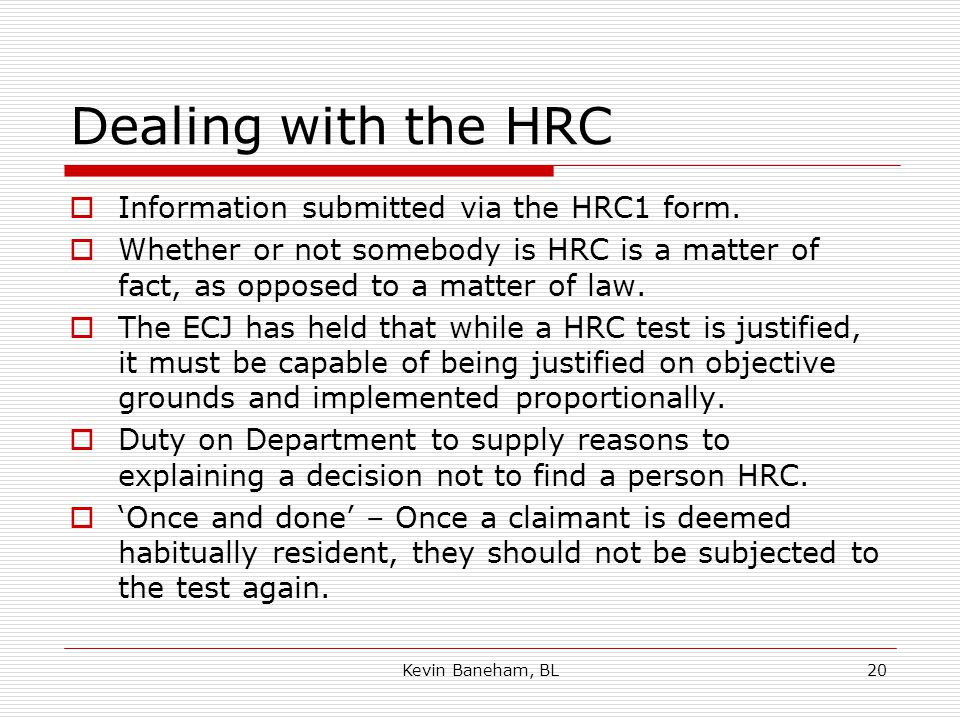 Dealing with the HRC  Information submitted via the HRC1 form.