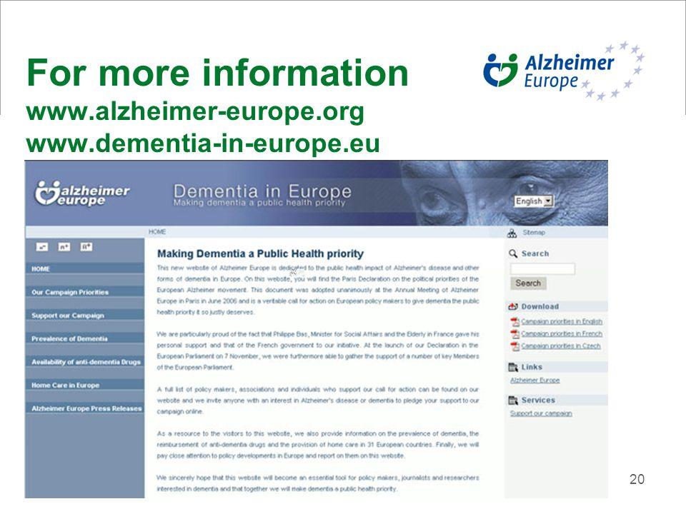 20 For more information www.alzheimer-europe.org www.dementia-in-europe.eu