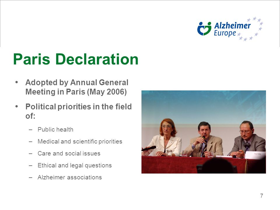 7 Adopted by Annual General Meeting in Paris (May 2006) Political priorities in the field of: –Public health –Medical and scientific priorities –Care