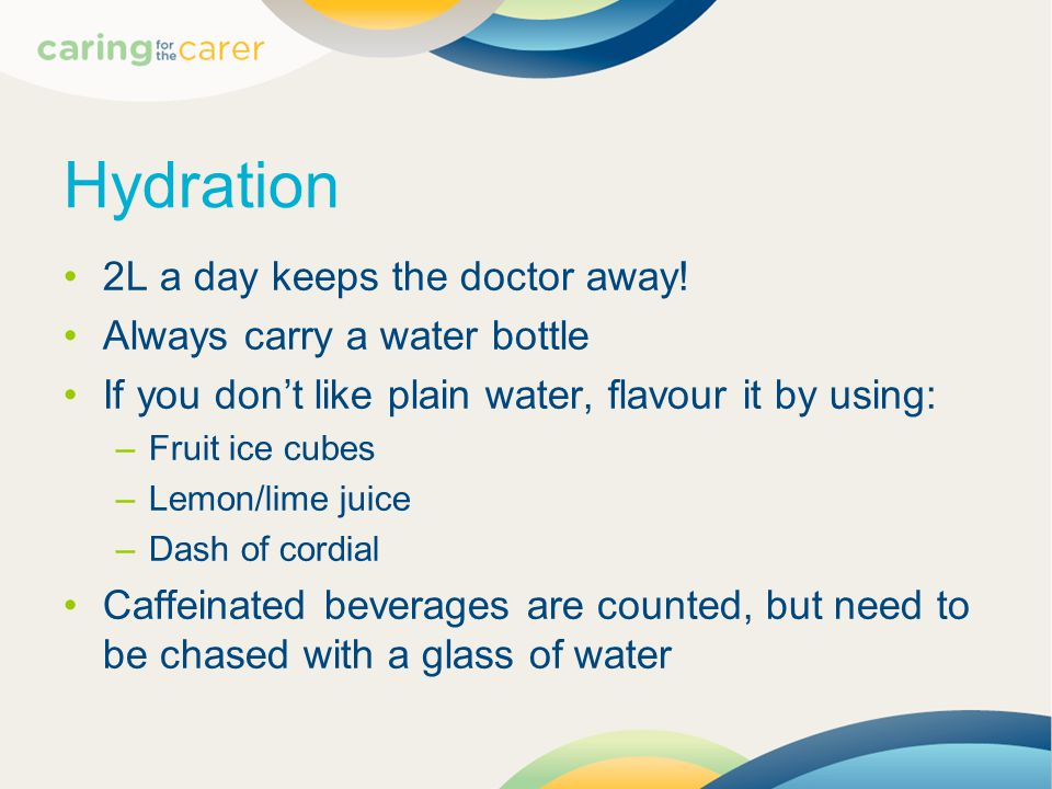 Hydration 2L a day keeps the doctor away.