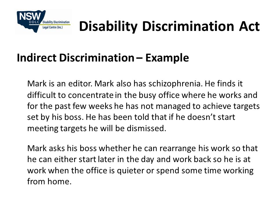 Disability Discrimination Act Indirect Discrimination – Example Mark is an editor.