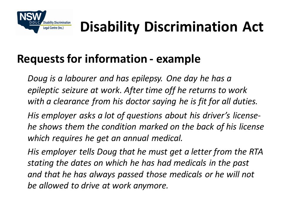 Disability Discrimination Act Requests for information - example Doug is a labourer and has epilepsy.