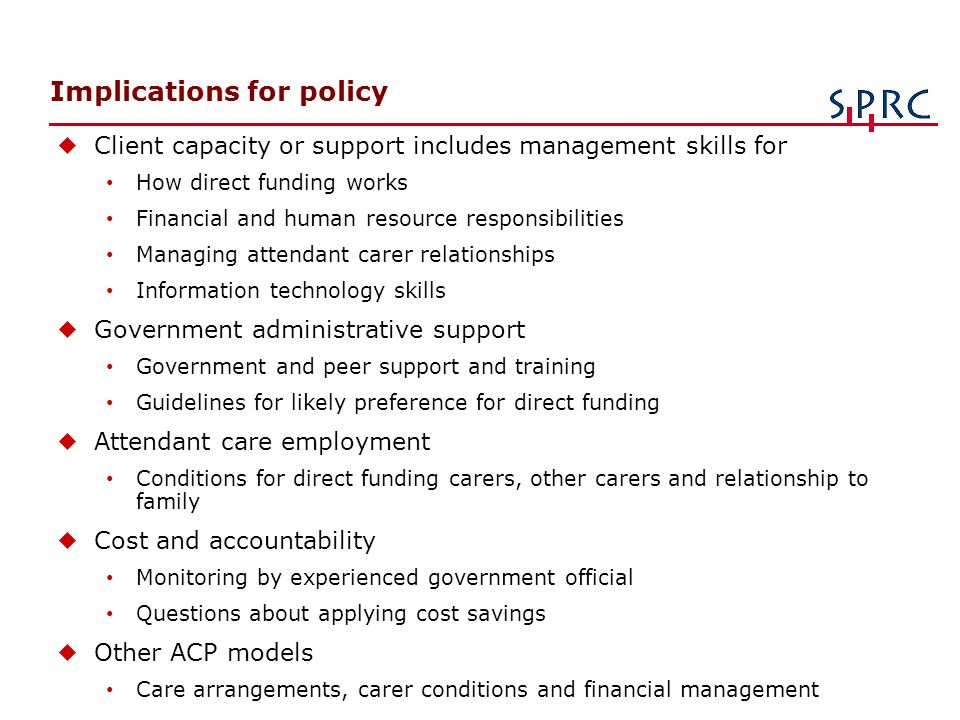 Implications for policy uClient capacity or support includes management skills for How direct funding works Financial and human resource responsibilit