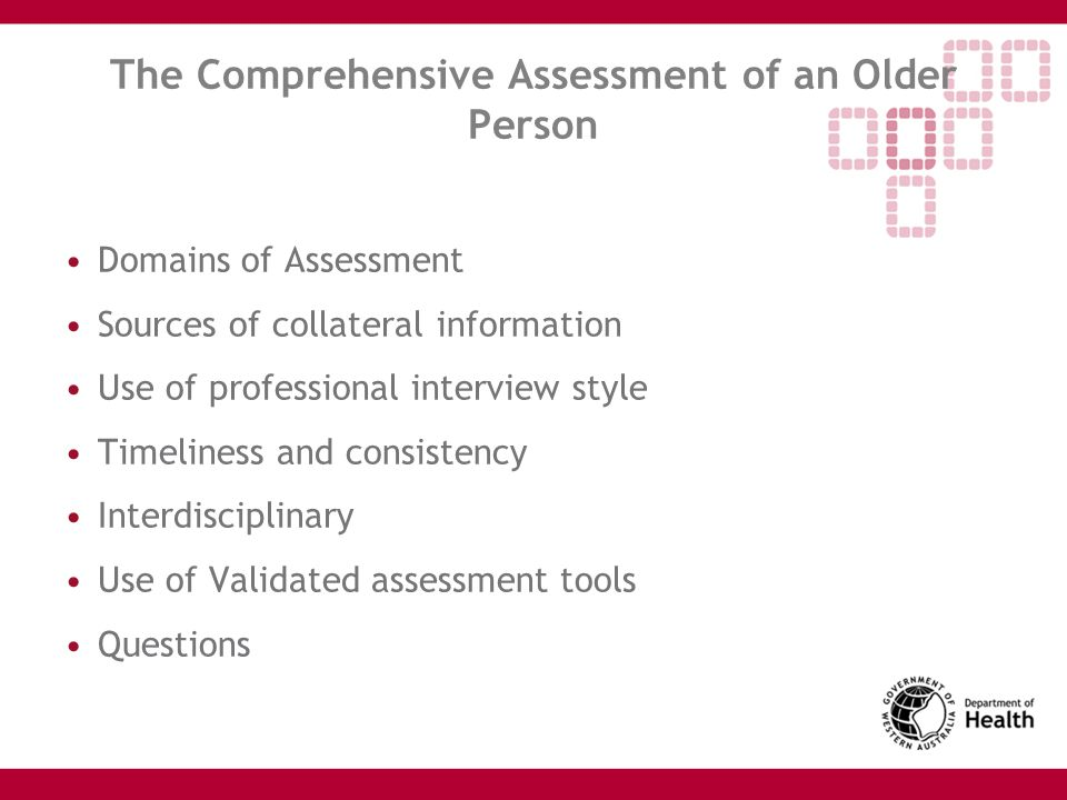 The Comprehensive Assessment of an Older Person The Population is Ageing Fastest growing segment is old old i.e.