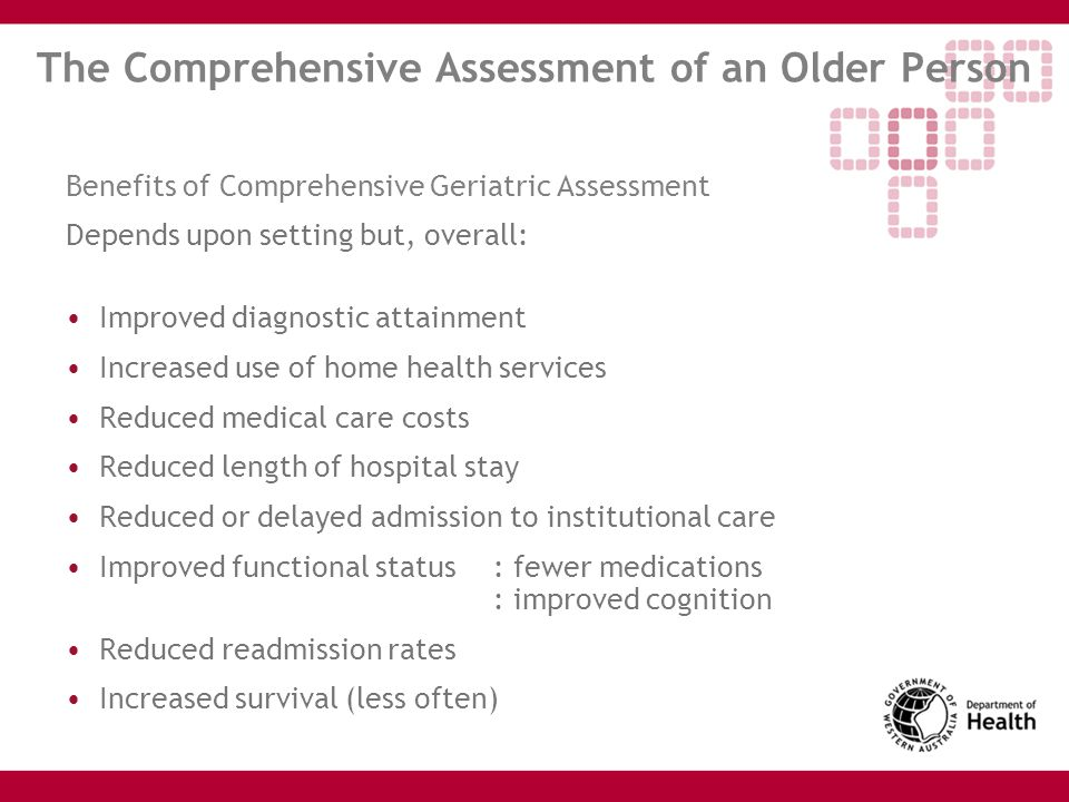 The Comprehensive Assessment of an Older Person Aims and Framework of Assessment Improve, maintain or reduce rate of functional decline.