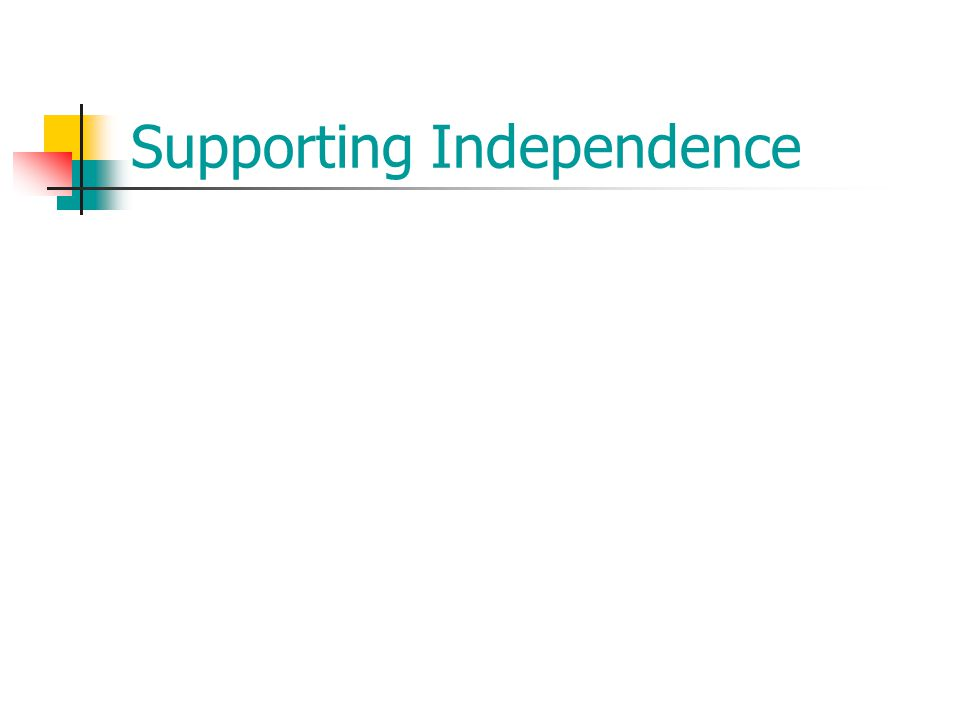 Supporting Independence