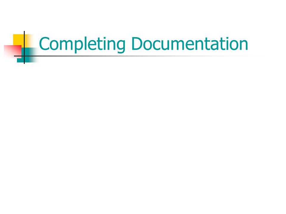 Completing Documentation