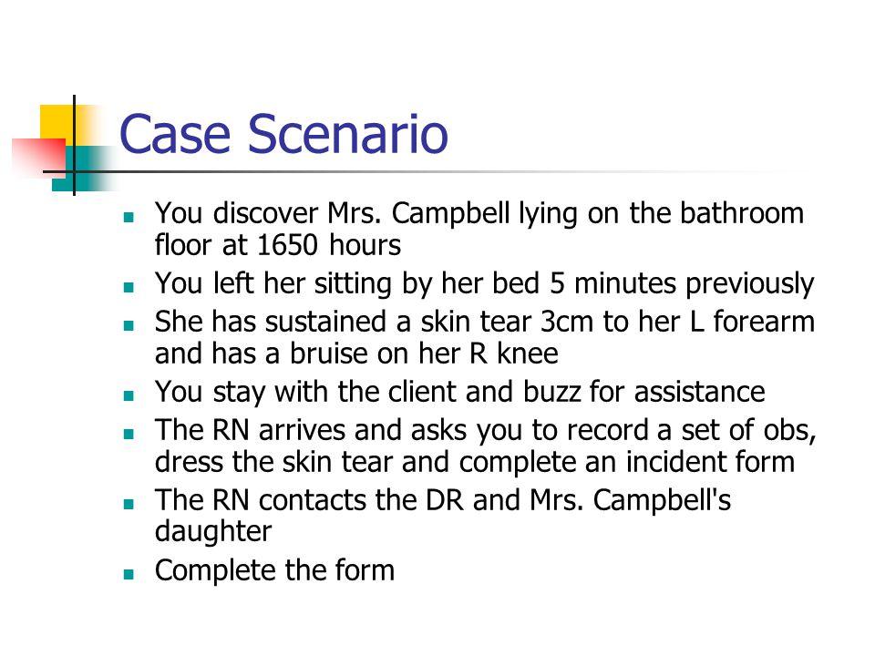 Case Scenario You discover Mrs.
