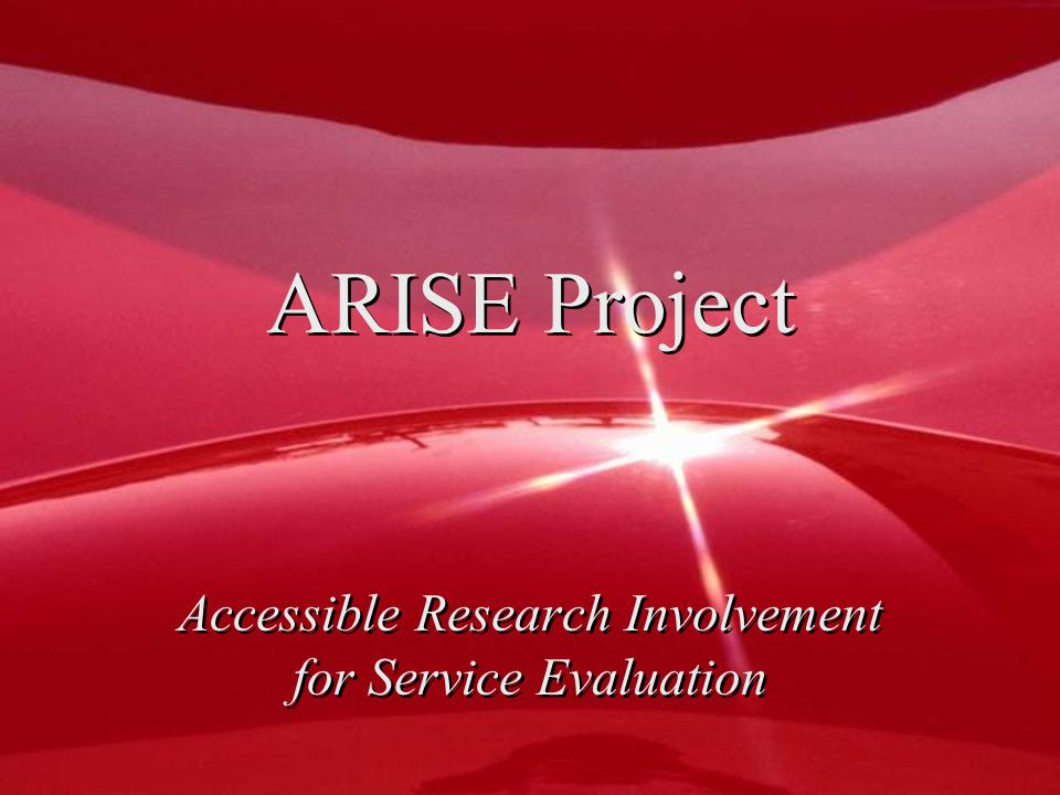 ARISE Project Accessible Research Involvement for Service Evaluation