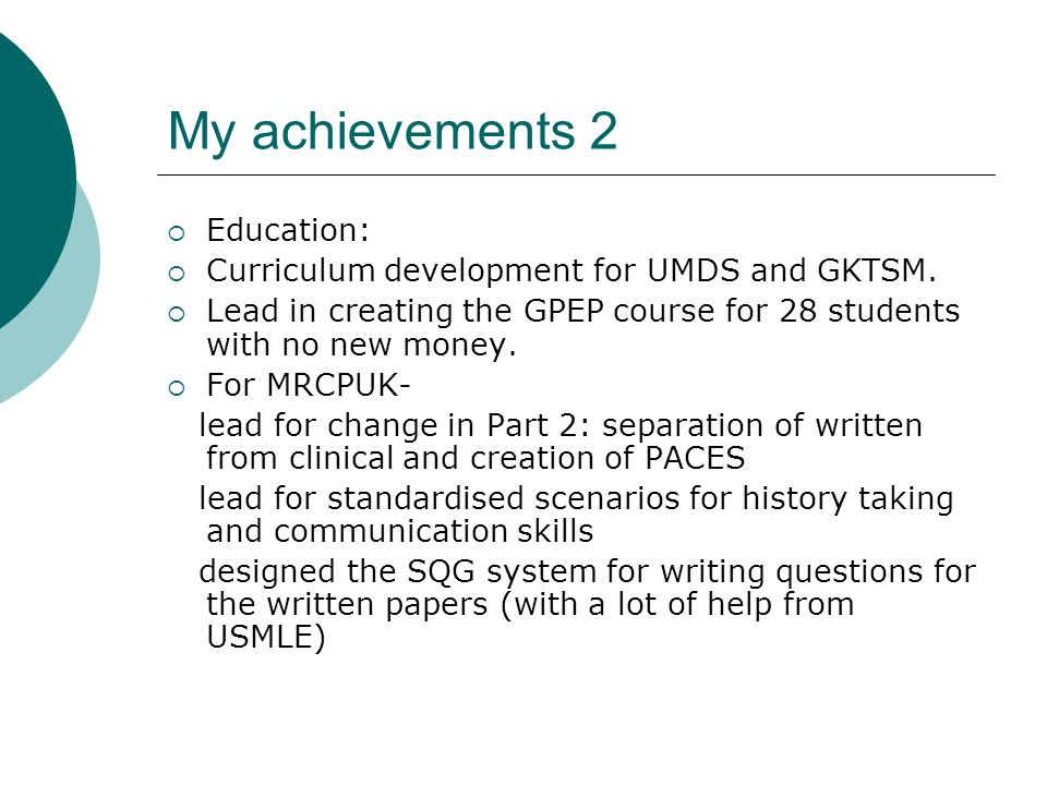 My achievements 2  Education:  Curriculum development for UMDS and GKTSM.