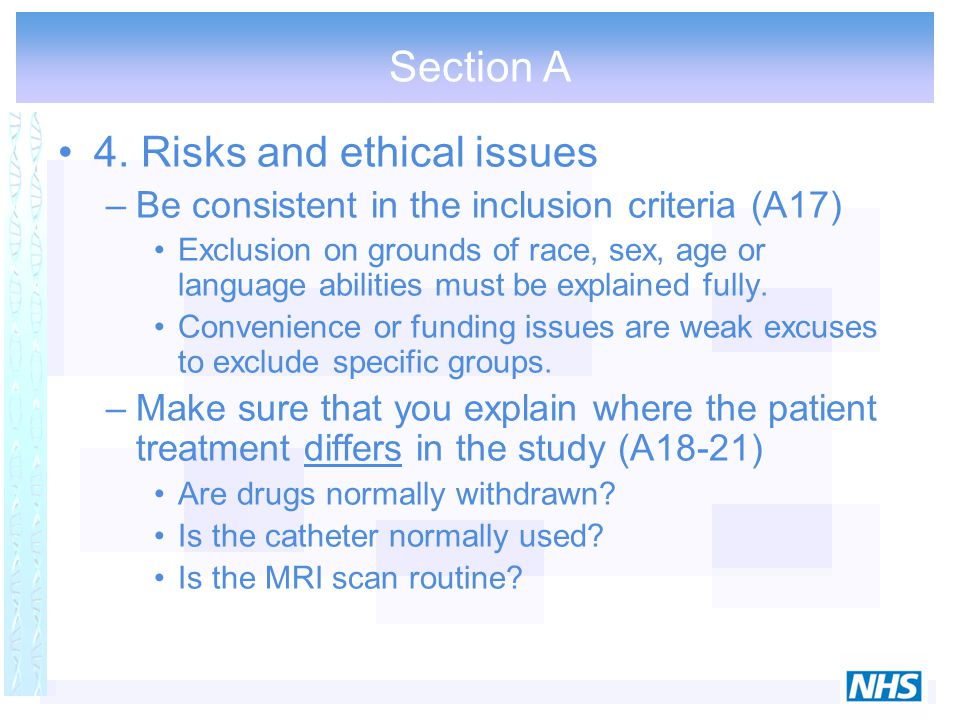 Section A 4. Risks and ethical issues –Be consistent in the inclusion criteria (A17) Exclusion on grounds of race, sex, age or language abilities must