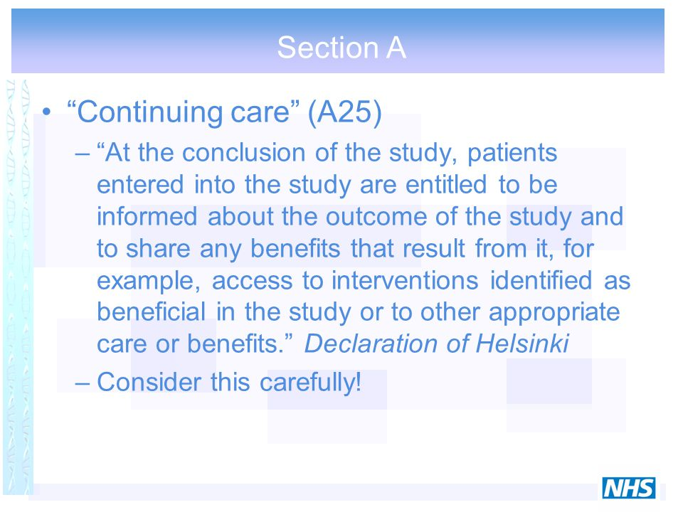 "Section A ""Continuing care"" (A25) –""At the conclusion of the study, patients entered into the study are entitled to be informed about the outcome of t"