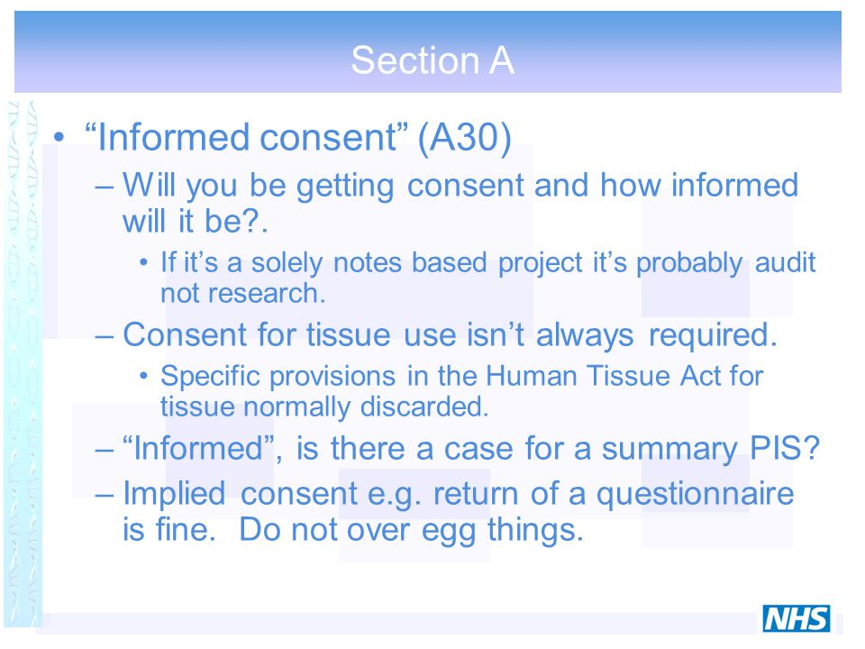 "Section A ""Informed consent"" (A30) –Will you be getting consent and how informed will it be?. If it's a solely notes based project it's probably audit"