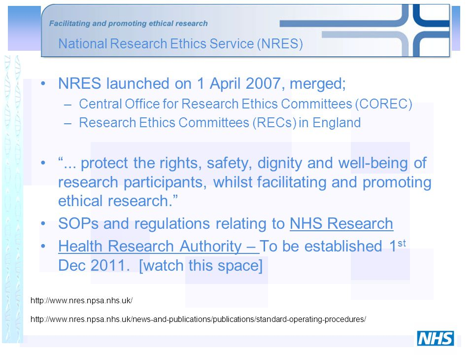 The IRAS form will gather information for: –Administration of Radioactive Substances Advisory Committee (ARSAC) –Gene Therapy Advisory Committee (GTAC) –Medicines and Healthcare products Regulatory Agency (MHRA) - Devices –Ministry of Justice (National Offender Management Service) –NHS / HSC research offices –NRES/ NHS / HSC Research Ethics Committees –Patient Information Advisory Group (PIAG) Import/ export mechanism with EudraCT.