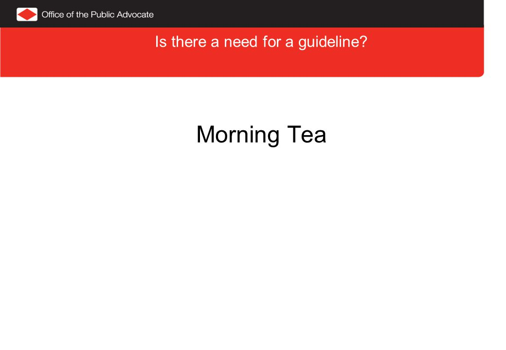 Is there a need for a guideline Morning Tea