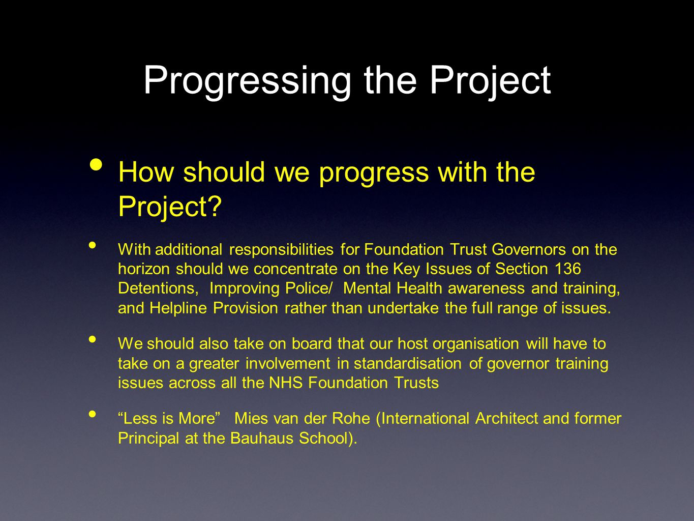 Progressing the Project How should we progress with the Project.