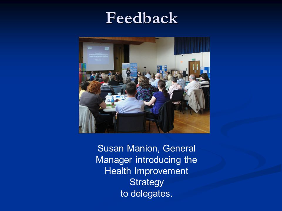 Feedback Susan Manion, General Manager introducing the Health Improvement Strategy to delegates.