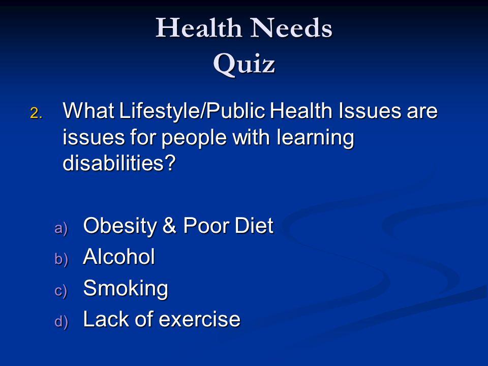 Health Needs Quiz 3.