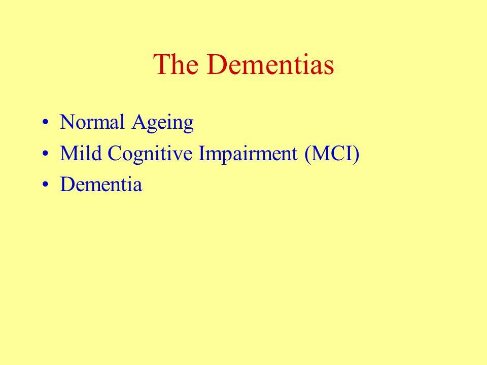 The Dementias Normal Ageing Mild Cognitive Impairment (MCI) Dementia