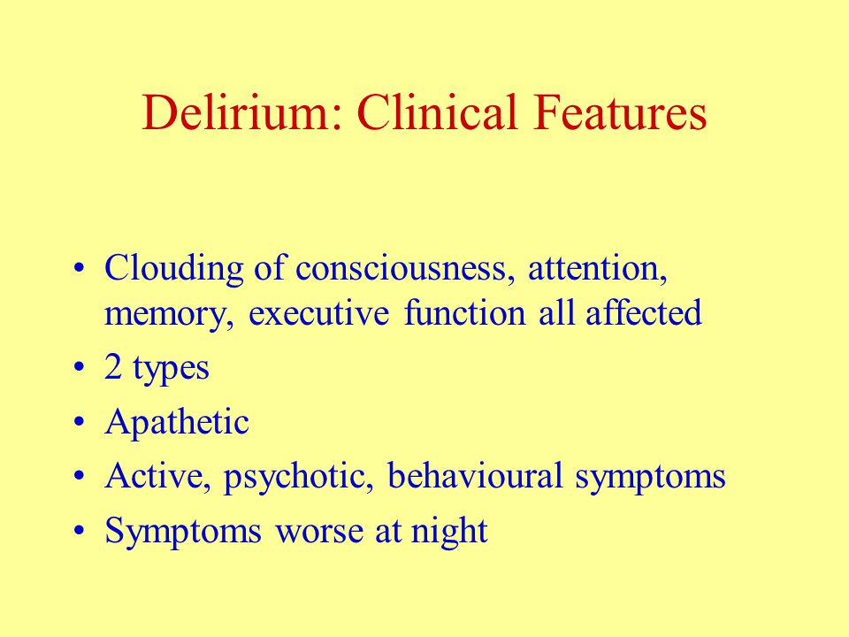 Delirium:Risk Factors Increasing age Dementia Sensory deficits Previous episode Severe comorbidity Immobility Sleep Disturbance Alcohol Consumption Operation Dehdration Low albumin