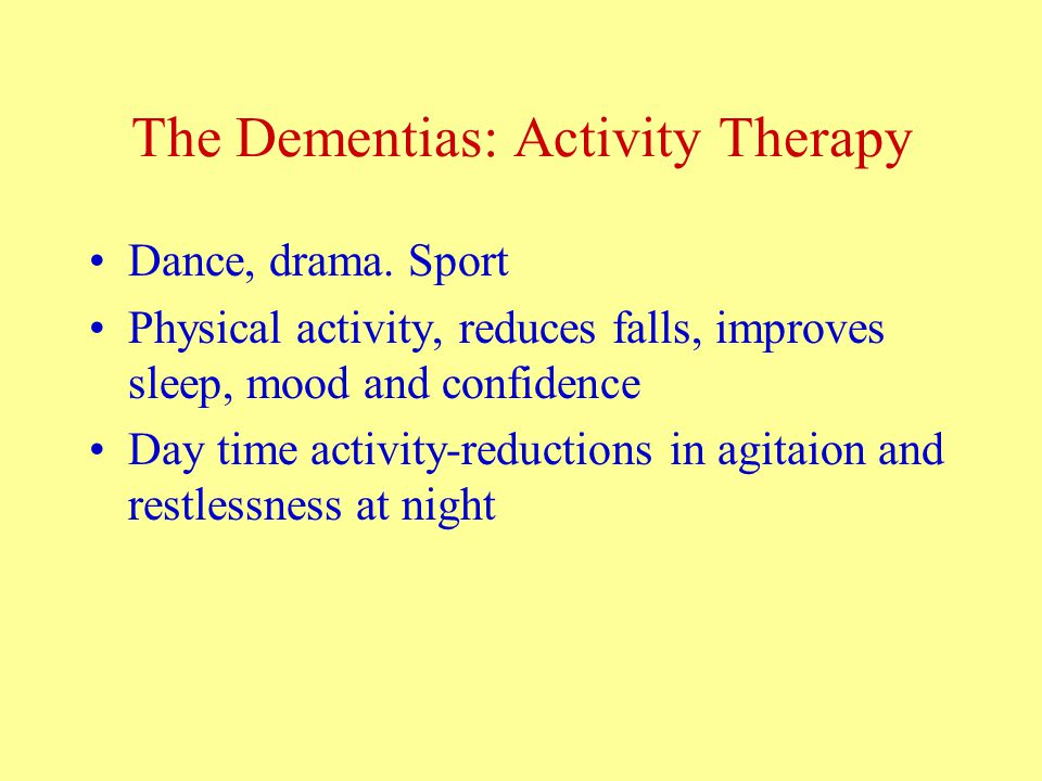The Dementias: Activity Therapy Dance, drama.
