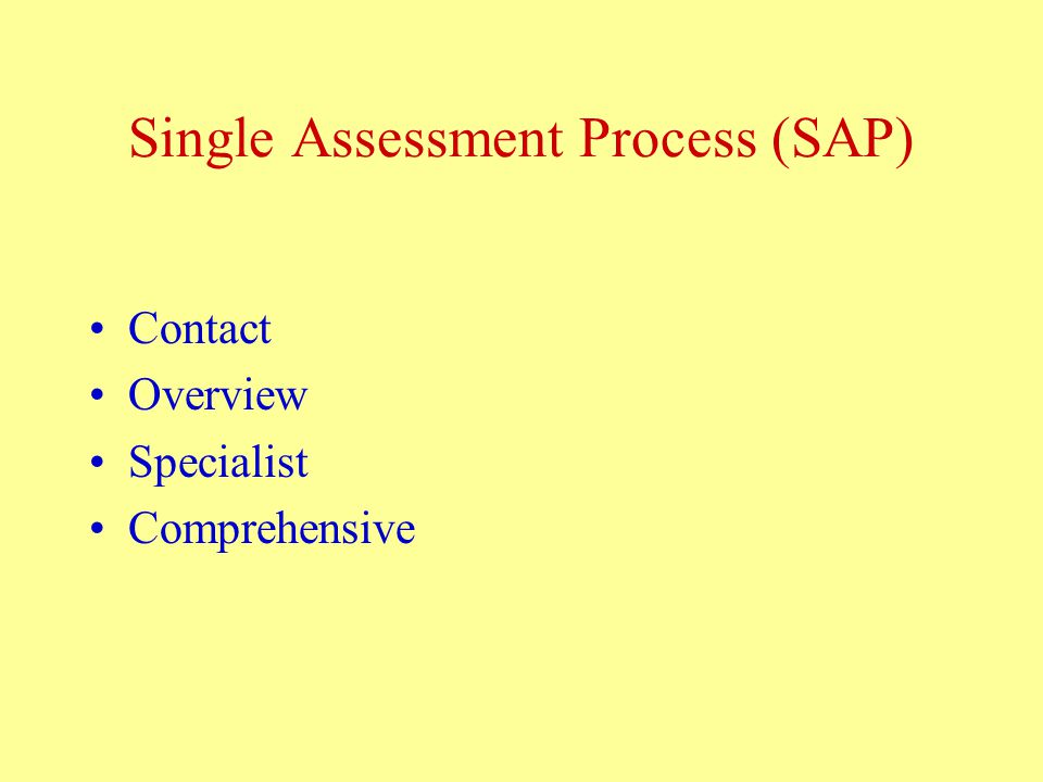 Single Assessment Process (SAP) Contact Overview Specialist Comprehensive