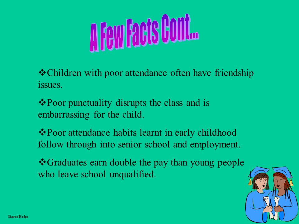  Children with poor attendance often have friendship issues.