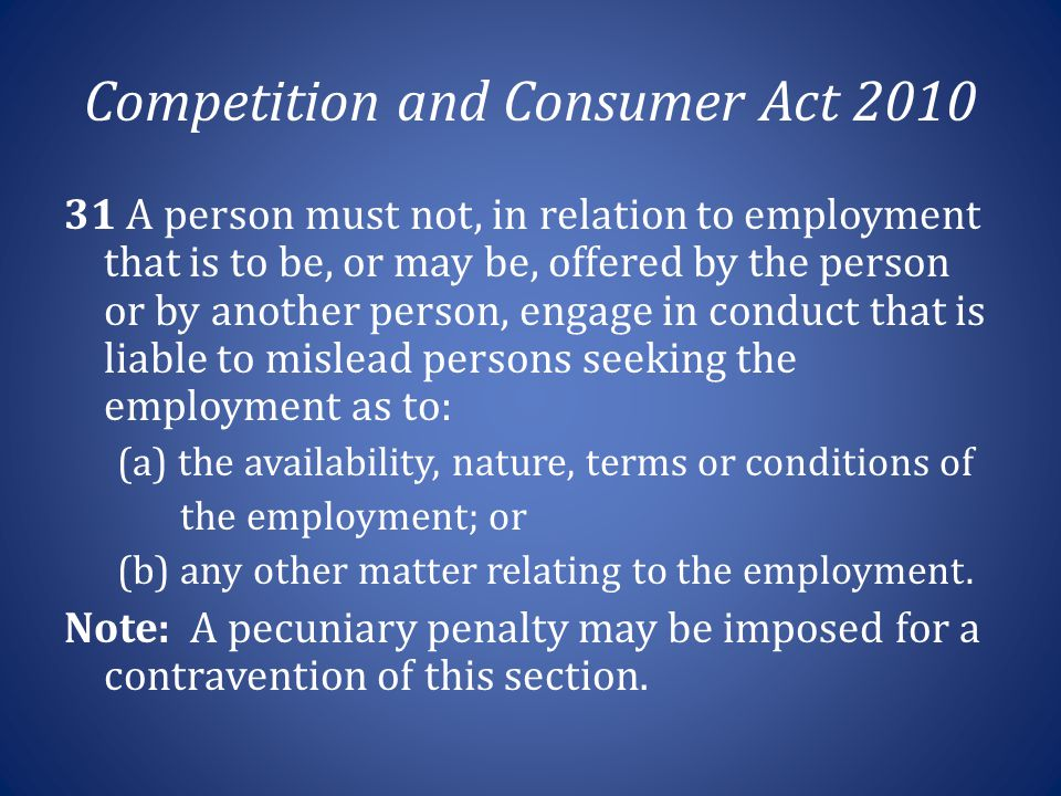 Competition and Consumer Act 2010 31 A person must not, in relation to employment that is to be, or may be, offered by the person or by another person
