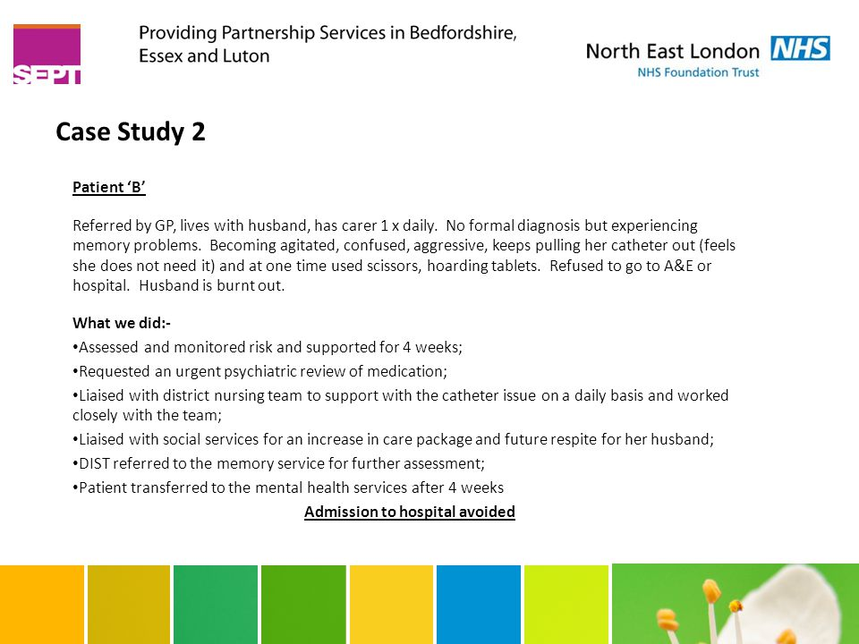Case Study 2 Patient 'B' Referred by GP, lives with husband, has carer 1 x daily.