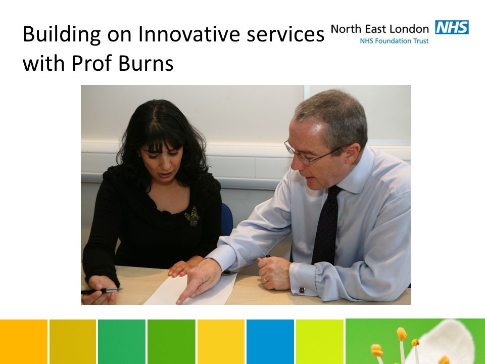 Building on Innovative services with Prof Burns