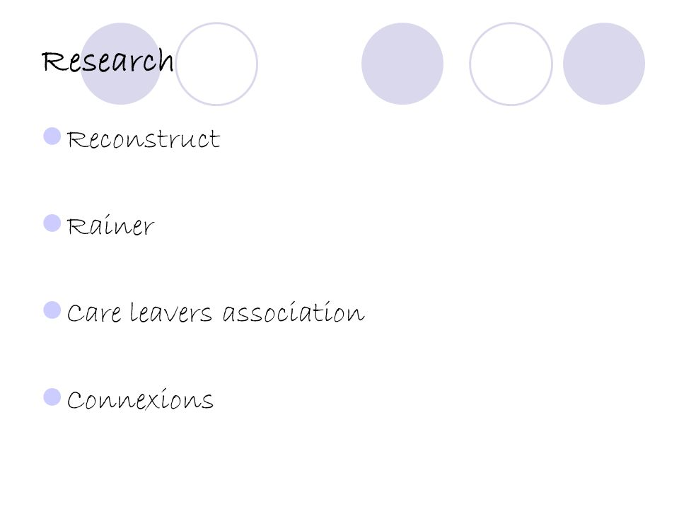 Research Reconstruct Rainer Care leavers association Connexions