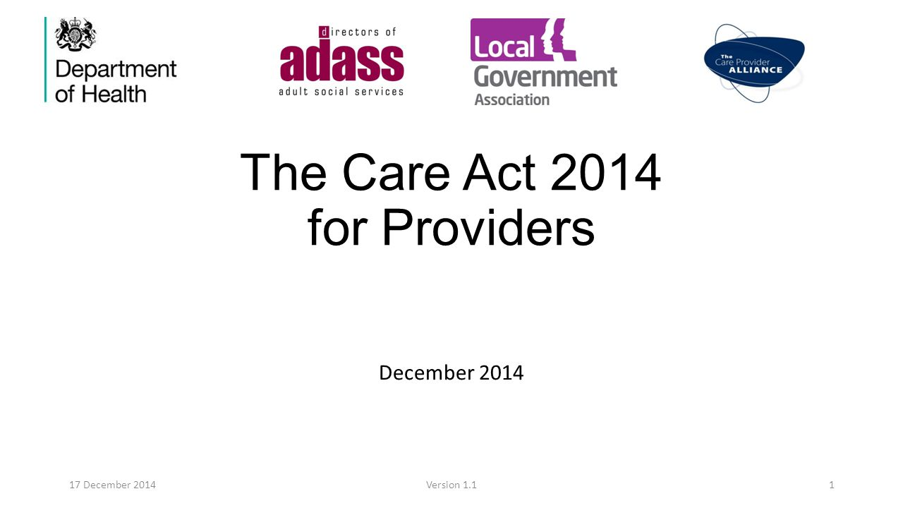 The Care Act 2014 for Providers December 2014 17 December 2014Version 1.11