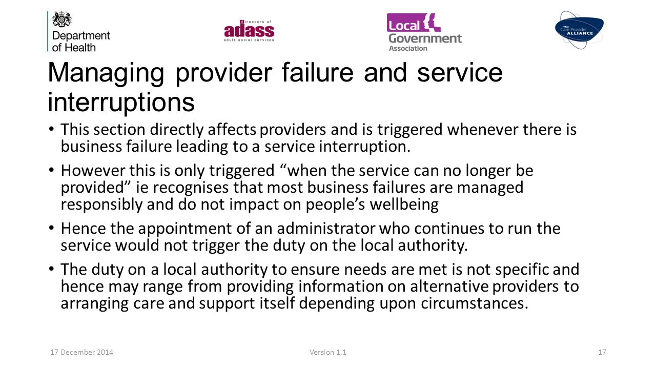 Managing provider failure and service interruptions This section directly affects providers and is triggered whenever there is business failure leading to a service interruption.