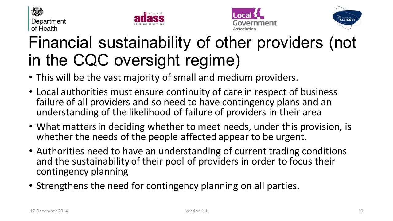 Financial sustainability of other providers (not in the CQC oversight regime) This will be the vast majority of small and medium providers.