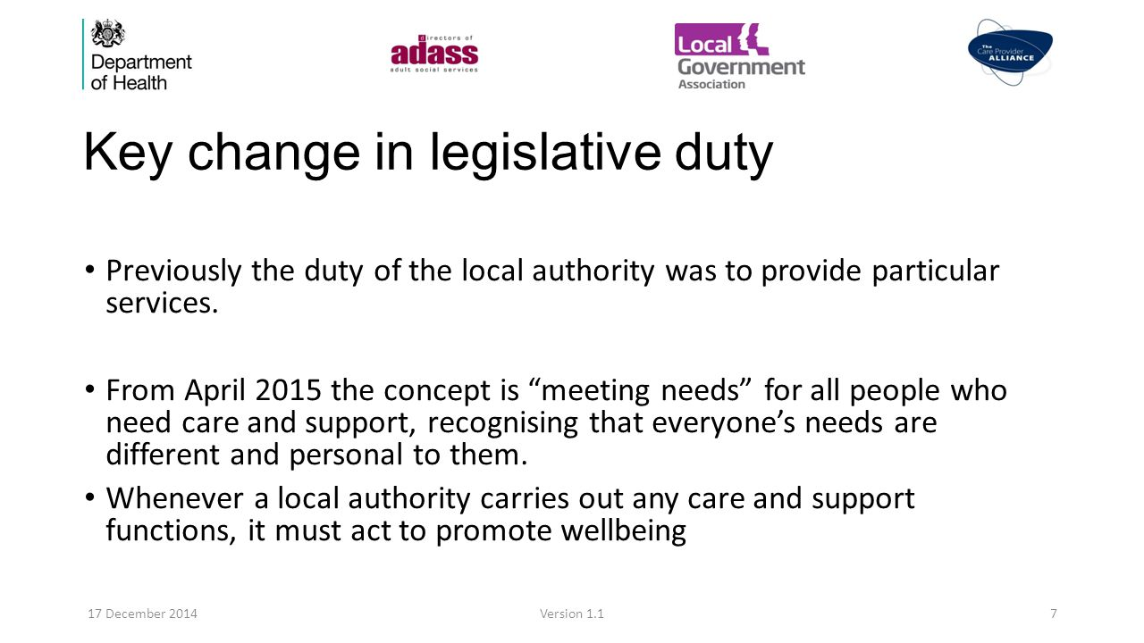 Key change in legislative duty Previously the duty of the local authority was to provide particular services.