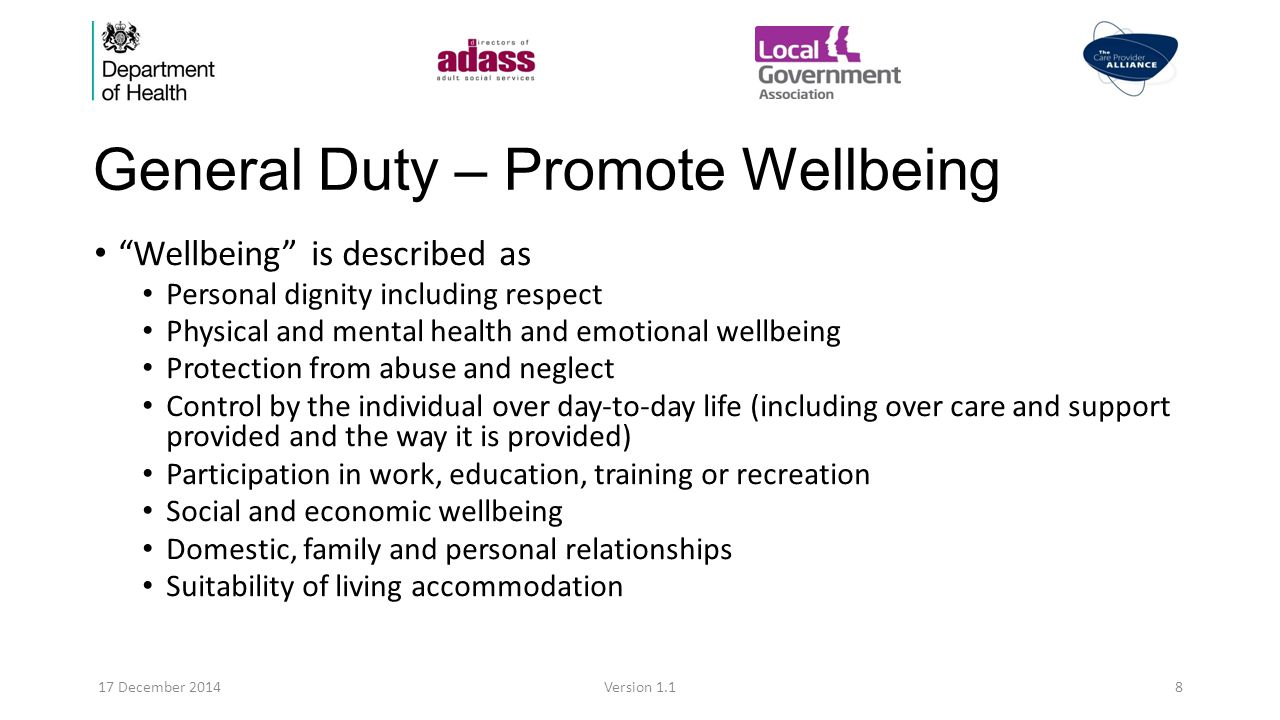 Key principles and standards (1) An assumption that the individual is best placed to judge the individual's wellbeing.