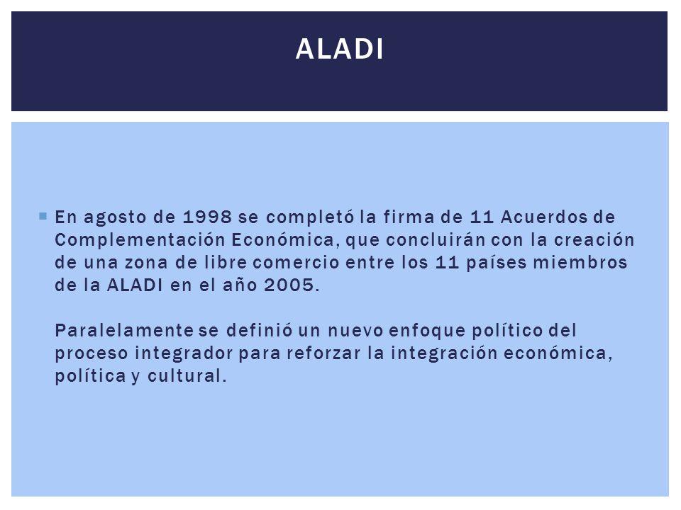  En agosto de 1998 se completó la firma de 11 Acuerdos de Complementación Económica, que concluirán con la creación de una zona de libre comercio ent