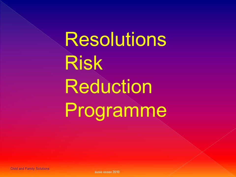 Resolutions Risk Reduction Programme susie essex 2010
