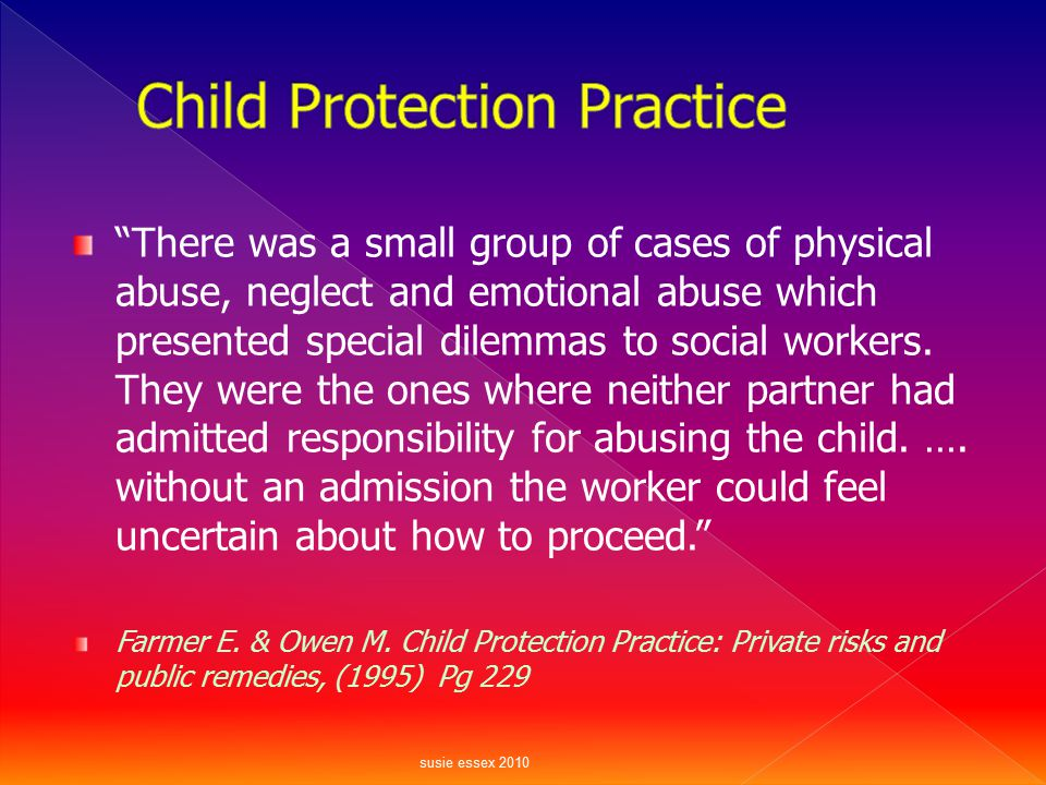 Amongst the social workers a significant proportion regarded denial as a barrier to the formulation of a child protection plan (other than removal of the child) and in the development of partnership with families.
